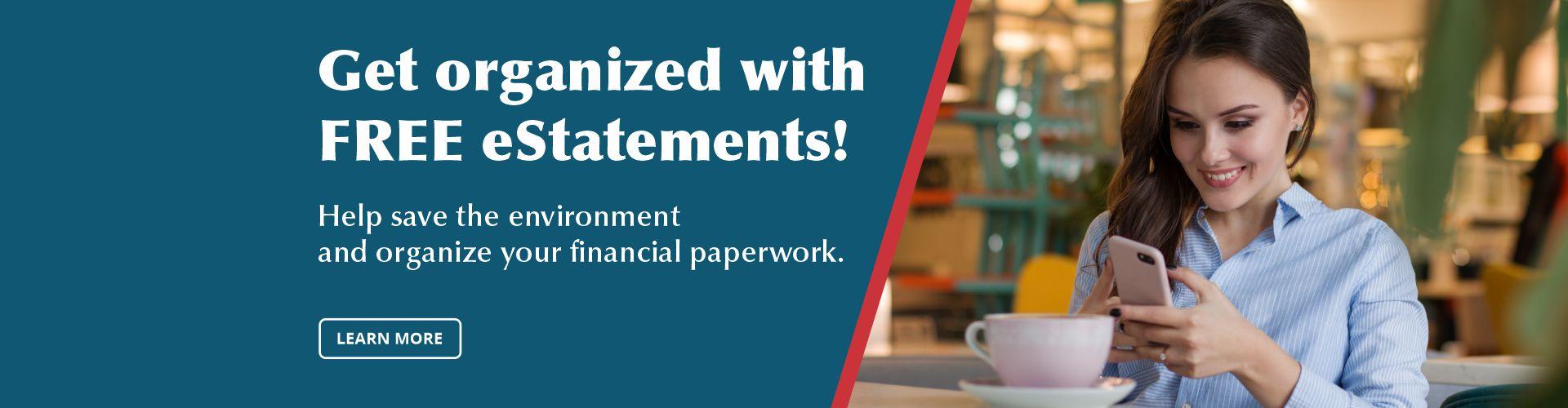 Get organized with free eStatements